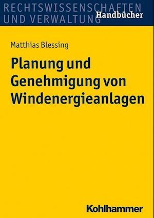 Bog, paperback Planung Und Genehmigung Von Windenergieanlagen af Matthias Blessing