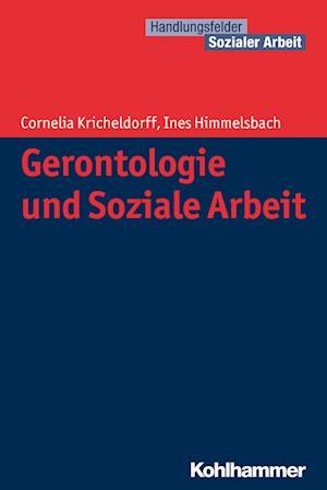 Bog, paperback Gerontologie Und Soziale Arbeit af Ines Himmelsbach, Cornelia Kricheldorff