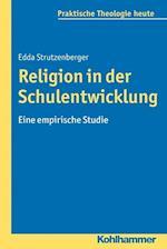 Religion in Der Schulentwicklung (Praktische Theologie Heute, nr. 135)