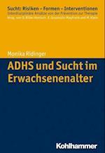Adhs Und Sucht Im Erwachsenenalter (Sucht Risiken Formen Interventionen)