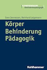 Korper - Behinderung - Padagogik (Kompendium Behindertenpadagogik)