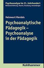Psychoanalytische Padagogik - Psychoanalyse in Der Padagogik (Psychoanalyse Im 21 Jahrhundert)