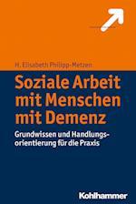 Soziale Arbeit Mit Menschen Mit Demenz af H. Elisabeth Philipp-Metzen