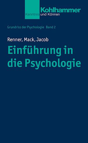 Einfuhrung in Die Psychologie af Wolfgang Mack, Karl-heinz Renner, Nora-Corina Jacob