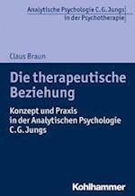 Die Therapeutische Beziehung (Analytische Psychologie C G Jungs in Der Psychotherapie)