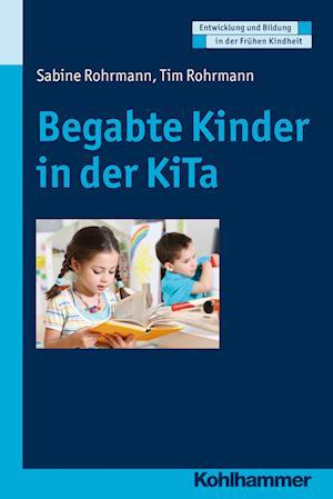 Begabte Kinder in Der Kita af Tim Rohrmann, Andre Jacob, Sabine Rohrmann