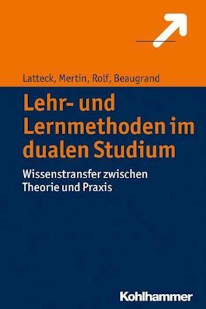 Bog, paperback Lehr- Und Lernmethoden Im Dualen Studium af Anne-Dorte Latteck, Ariane Rolf, Matthias Mertin