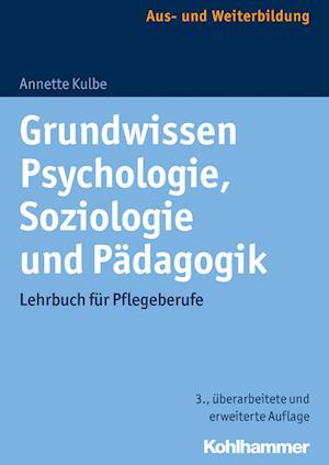 Bog, paperback Grundwissen Psychologie, Soziologie Und Padagogik af Annette Kulbe