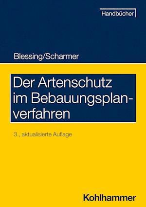 Der Artenschutz Im Bebauungsplanverfahren af Matthias Blessing, Eckart Scharmer