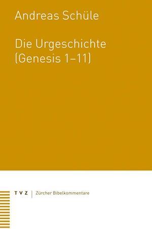 Die Urgeschichte (Genesis 1-11) af Andreas Schule