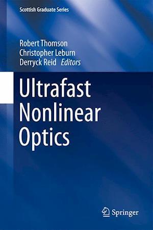 Ultrafast Nonlinear Optics af Robert Thomson