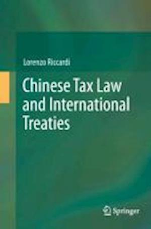 China Tax Law and International Treaties af Lorenzo Riccardi