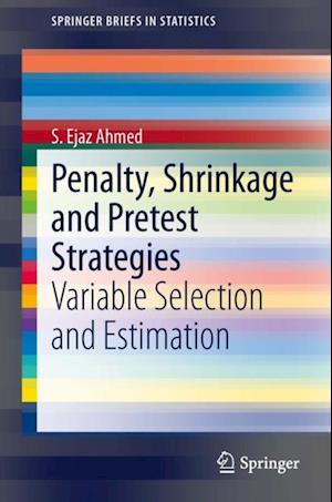 Penalty, Shrinkage and Pretest Strategies af S. Ejaz Ahmed