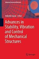 Advances in Stability, Vibration and Control of Mechanical Structures (Advanced Structured Materials, nr. 46)