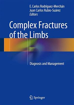 Complex Fractures of the Limbs af E. Carlos Rodriguez-Merchan