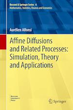 Affine Diffusions and Related Processes: Simulation, Theory and Applications af Aurelien Alfonsi
