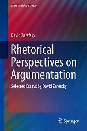 Rhetorical Perspectives on Argumentation af David Zarefsky