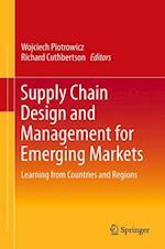 Supply Chain Design and Management for Emerging Markets af Wojciech Piotrowicz