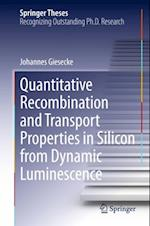 Quantitative Recombination and Transport Properties in Silicon from Dynamic Luminescence af Johannes Giesecke