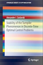 Stability of the Turnpike Phenomenon in Discrete-time Optimal Control Problems af Alexander J. Zaslavski