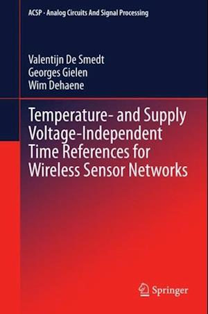 Temperature- and Supply Voltage-Independent Time References for Wireless Sensor Networks af Wim Dehaene