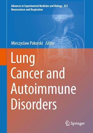Lung Cancer and Autoimmune Disorders af Mieczyslaw Pokorski