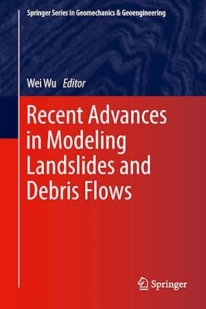 Recent Advances in Modeling Landslides and Debris Flows af Wei Wu