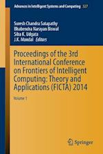 Proceedings of the 3rd International Conference on Frontiers of Intelligent Computing: Theory and Applications (FICTA) 2014 af Suresh Chandra Satapathy