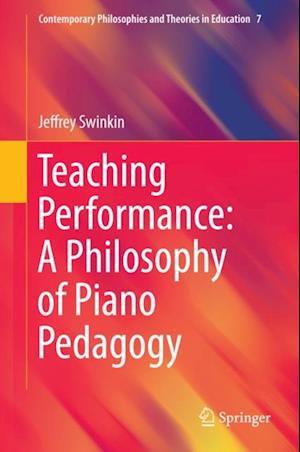 Teaching Performance: A Philosophy of Piano Pedagogy af Jeffrey Swinkin