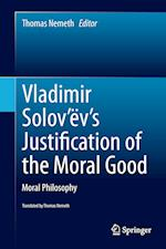 Vladimir Solov'ev's Justification of the Moral Good af Thomas Nemeth