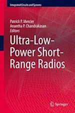 Ultra-Low-Power Short-Range Radios af Patrick P. Mercier