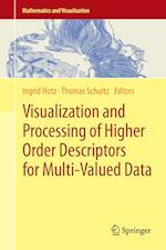 Visualization and Processing of Higher Order Descriptors for Multi-Valued Data af Ingrid Hotz