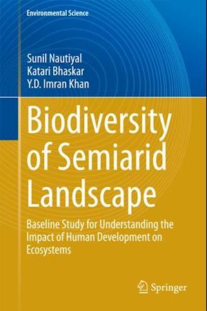 Biodiversity of Semiarid Landscape af Sunil Nautiyal, Katari Bhaskar, Y.D. Imran Khan