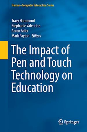 The Impact of Pen and Touch Technology on Education af Tracy Hammond