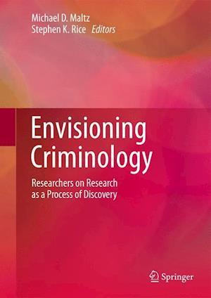 Envisioning Criminology af Michael D. Maltz