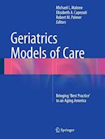 Geriatrics Models of Care af Michael  L. Malone