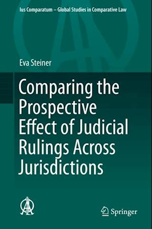 Comparing the Prospective Effect of Judicial Rulings Across Jurisdictions af Eva Steiner