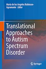 Translational Approaches to Autism Spectrum Disorder af Maria de los Angeles Robinson-Agramonte