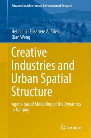 Creative Industries and Urban Spatial Structure af Qian Wang, Helin Liu, Elisabete A. Silva