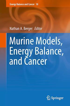 Murine Models, Energy Balance and Cancer af Nathan A. Berger