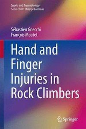 Hand and Finger Injuries in Rock Climbers af Sebastien Gnecchi