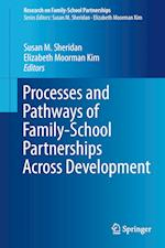 Processes and Pathways of Family-School Partnerships Across Development af Susan M. Sheridan