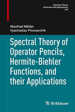 Spectral Theory of Operator Pencils, Hermite-Biehler Functions, and Their Applications af Manfred Moller