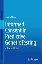 Informed Consent in Predictive Genetic Testing af Jessica Minor