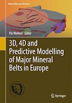 3D, 4D and Predictive Modelling of Major Mineral Belts in Europe af Par Weihed