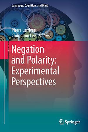 Negation and Polarity: Experimental Perspectives af Pierre Larrivee
