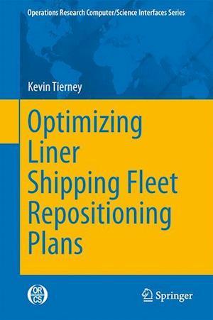 Optimizing Liner Shipping Fleet Repositioning Plans af Kevin Tierney