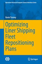 Optimizing Liner Shipping Fleet Repositioning Plans af Kevin Tierney