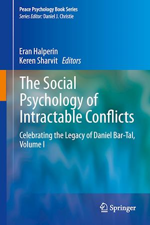 The Social Psychology of Intractable Conflicts af Eran Halperin