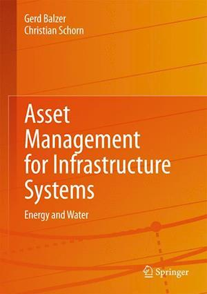 Asset Management for Infrastructure Systems af Gerd Balzer